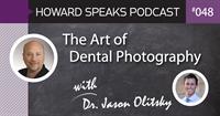The Art of Dental Photography with Dr. Jason Olitsky : HSP 048