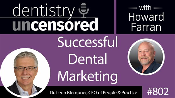 DentalTown Podcast: Successful Dental Marketing with Dr. Leon Klempner