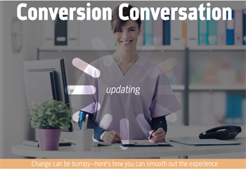 Conversion Conversation Change can be bumpy—here's how you can smooth out the experience.