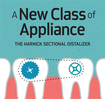 A New Class of Appliance:  The Harnick Sectional Distalizer Dr. David Harnick shares a study of the case that inspired him to create the Harnick Sectional Distalizer, a simple, cost-effective approach to correcting Class 2 malocclusions with fixed appliances.