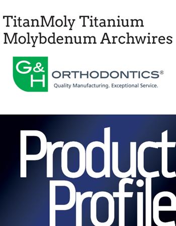 Product Profile G&H Orthodontics