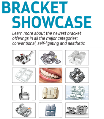 Bracket Showcase Orthotown highlights the newest bracket offerings in all the major categories: conventional, self-ligating and aesthetic.