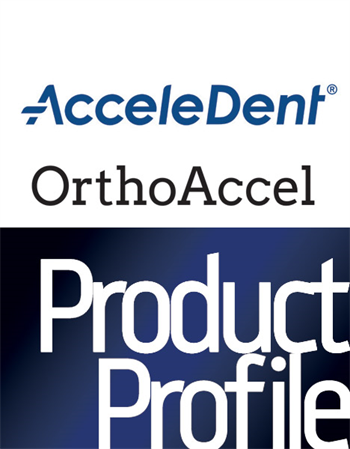 Product Profile: OrthoAccel AcceleDent Healthy, beautiful smiles faster