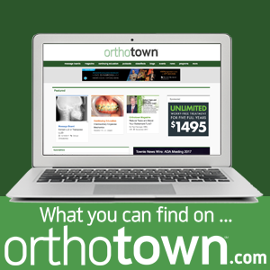 Orthotown.com Highlights So you read the magazine, but did you know we also have an active online community? Become a Townie! Follow the steps for free registration on Orthotown.com and see what the buzz is about.