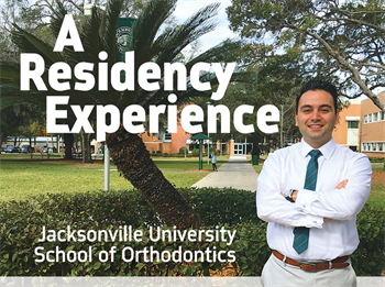 A Residency Experience When Dr. Kaveh Baharvand served on the interview board at Jacksonville University's School of Orthodontics last October, it inspired him to recall his own search for a residency program—and how he made his decision.