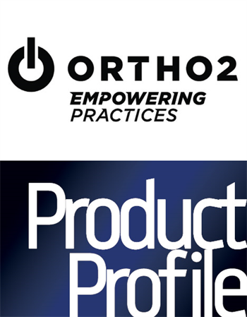 Product Profile: Ortho2 Combining orthodontic and pediatric dentistry needs