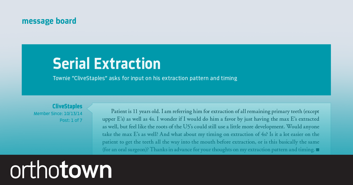 """Serial Extraction Townie """"CliveStaples"""" asks for input on his extraction pattern and timing."""