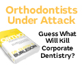 Burleson Seminars Orthodontists Under Attack